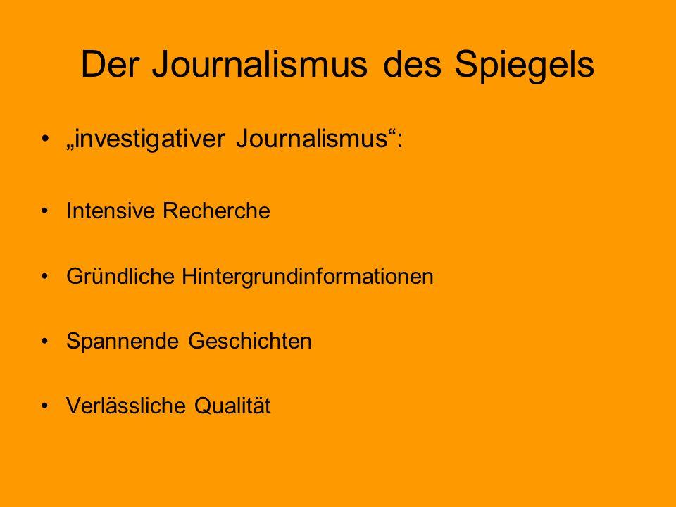 """Der Journalismus des Spiegels """"investigativer Journalismus"""": Intensive Recherche Gründliche Hintergrundinformationen Spannende Geschichten Verlässlich"""