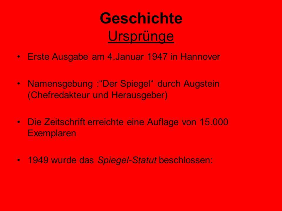 """Geschichte Ursprünge Erste Ausgabe am 4.Januar 1947 in Hannover Namensgebung :""""Der Spiegel"""" durch Augstein (Chefredakteur und Herausgeber) Die Zeitsch"""