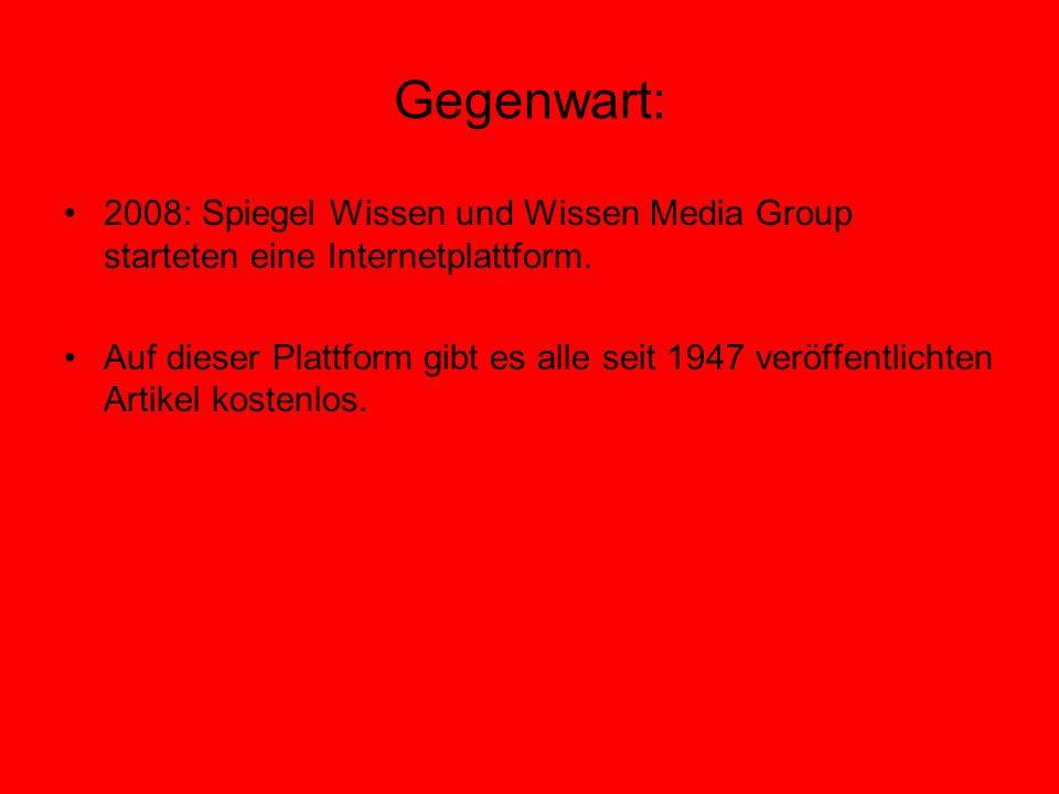 Gegenwart: 2008: Spiegel Wissen und Wissen Media Group starteten eine Internetplattform. Auf dieser Plattform gibt es alle seit 1947 veröffentlichten