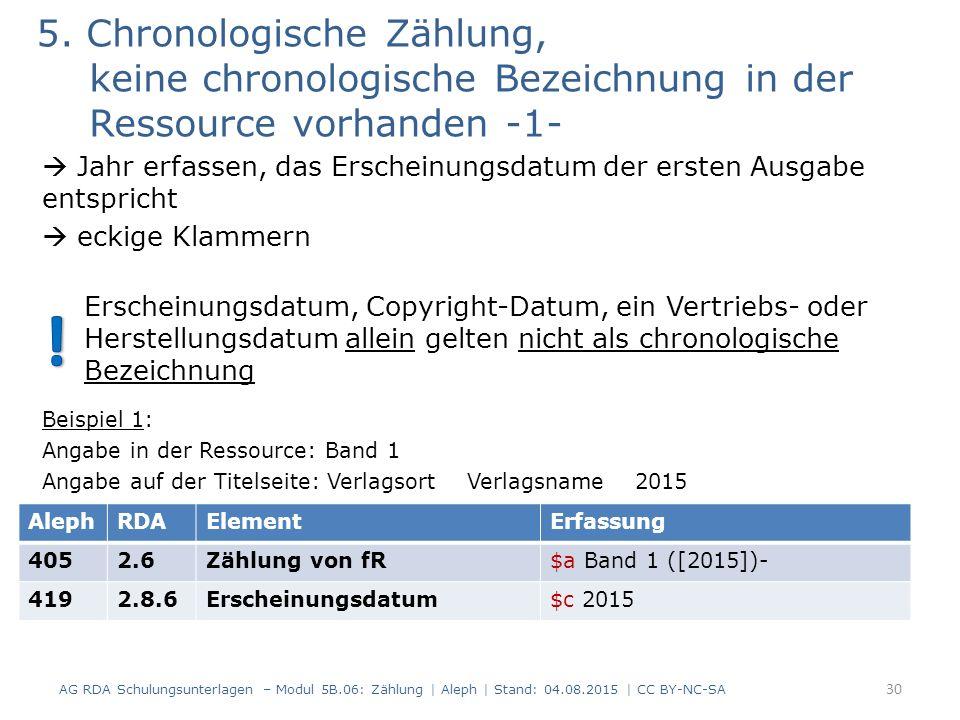 5. Chronologische Zählung, keine chronologische Bezeichnung in der Ressource vorhanden -1-  Jahr erfassen, das Erscheinungsdatum der ersten Ausgabe e
