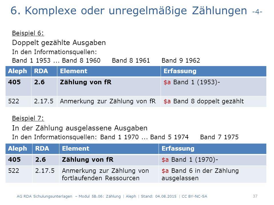 6. Komplexe oder unregelmäßige Zählungen -4- Beispiel 6 : Doppelt gezählte Ausgaben In den Informationsquellen: Band 1 1953... Band 8 1960 Band 8 1961