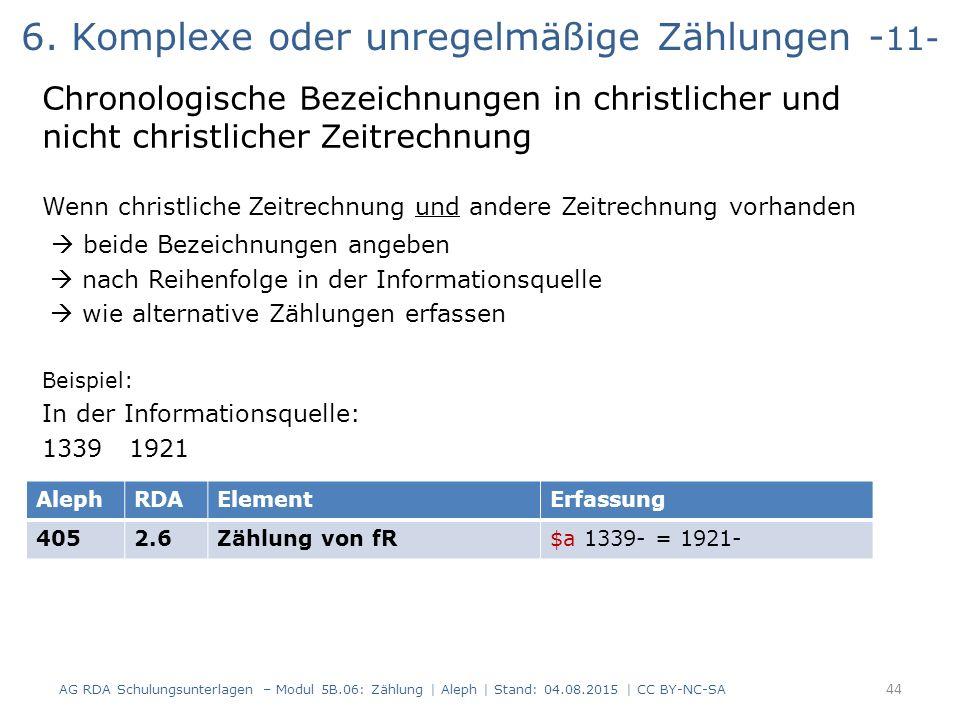6. Komplexe oder unregelmäßige Zählungen - 11- Chronologische Bezeichnungen in christlicher und nicht christlicher Zeitrechnung Wenn christliche Zeitr