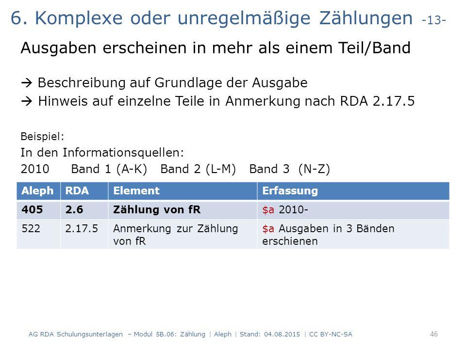 6. Komplexe oder unregelmäßige Zählungen -13- Ausgaben erscheinen in mehr als einem Teil/Band  Beschreibung auf Grundlage der Ausgabe  Hinweis auf e
