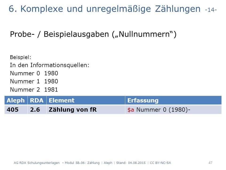 """6. Komplexe und unregelmäßige Zählungen -14- Probe- / Beispielausgaben (""""Nullnummern"""") Beispiel: In den Informationsquellen: Nummer 0 1980 Nummer 1 19"""