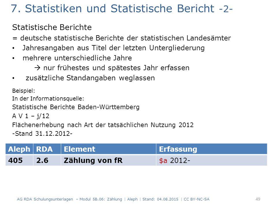 7. Statistiken und Statistische Bericht -2- Statistische Berichte = deutsche statistische Berichte der statistischen Landesämter Jahresangaben aus Tit
