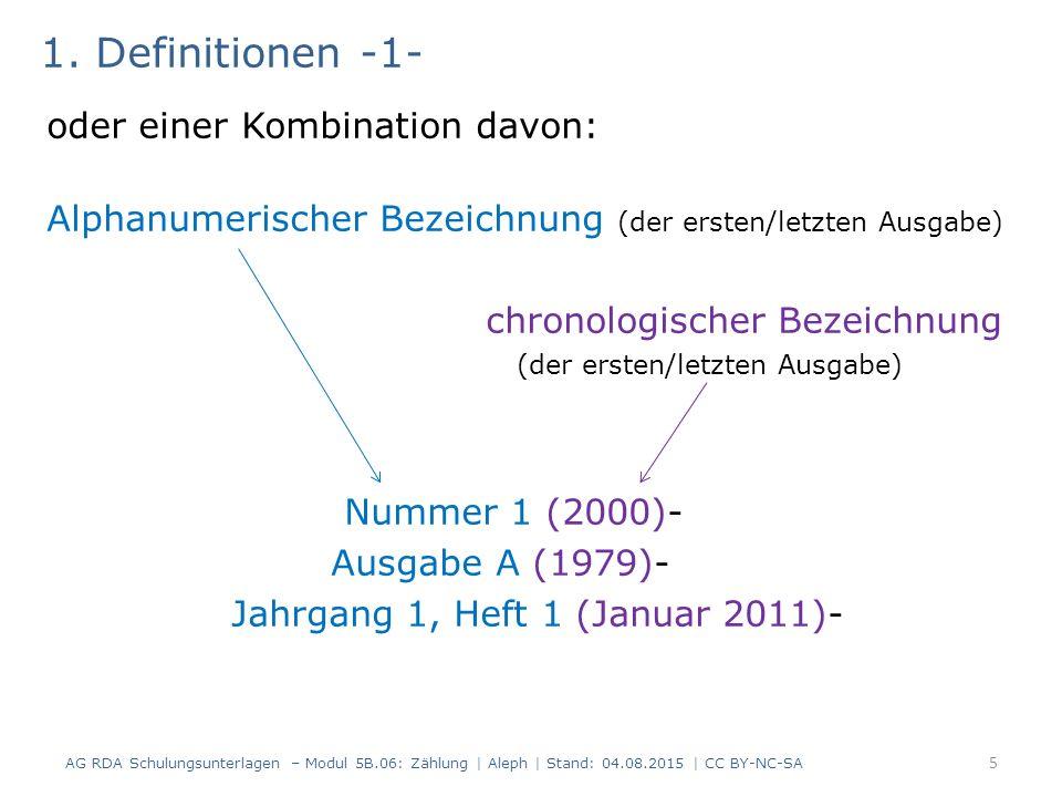 1. Definitionen -1- oder einer Kombination davon: Alphanumerischer Bezeichnung (der ersten/letzten Ausgabe) chronologischer Bezeichnung (der ersten/le