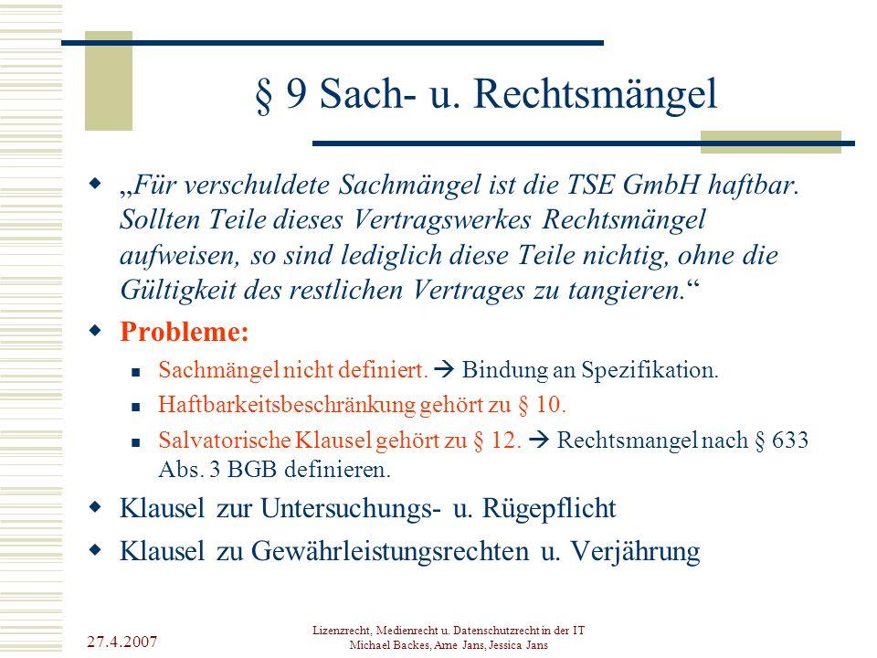 """27.4.2007 Lizenzrecht, Medienrecht u. Datenschutzrecht in der IT Michael Backes, Arne Jans, Jessica Jans § 9 Sach- u. Rechtsmängel  """"Für verschuldete"""