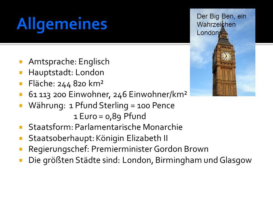  Amtsprache: Englisch  Hauptstadt: London  Fläche: 244 820 km²  61 113 200 Einwohner, 246 Einwohner/km²  Währung: 1 Pfund Sterling = 100 Pence 1