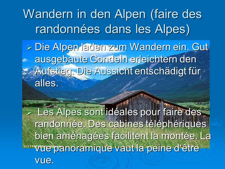 Wandern in den Alpen (faire des randonnées dans les Alpes)  Die Alpen laden zum Wandern ein.