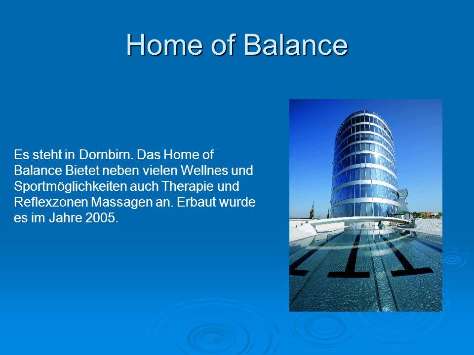 Home of Balance Es steht in Dornbirn.