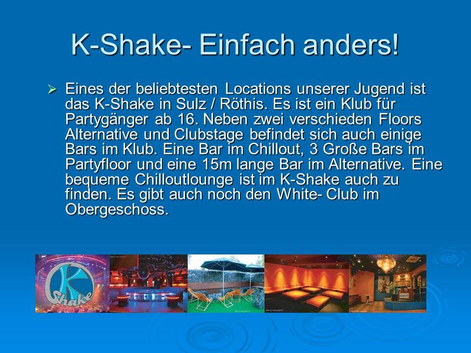 K-Shake- Einfach anders.