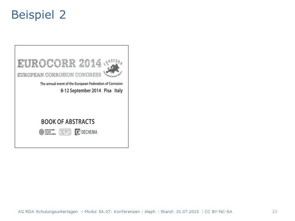 23 Beispiel 2 AG RDA Schulungsunterlagen – Modul 5A.07: Konferenzen | Aleph | Stand: 31.07.2015 | CC BY-NC-SA