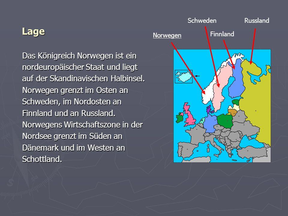 Lage Das Königreich Norwegen ist ein nordeuropäischer Staat und liegt auf der Skandinavischen Halbinsel. Norwegen grenzt im Osten an Schweden, im Nord