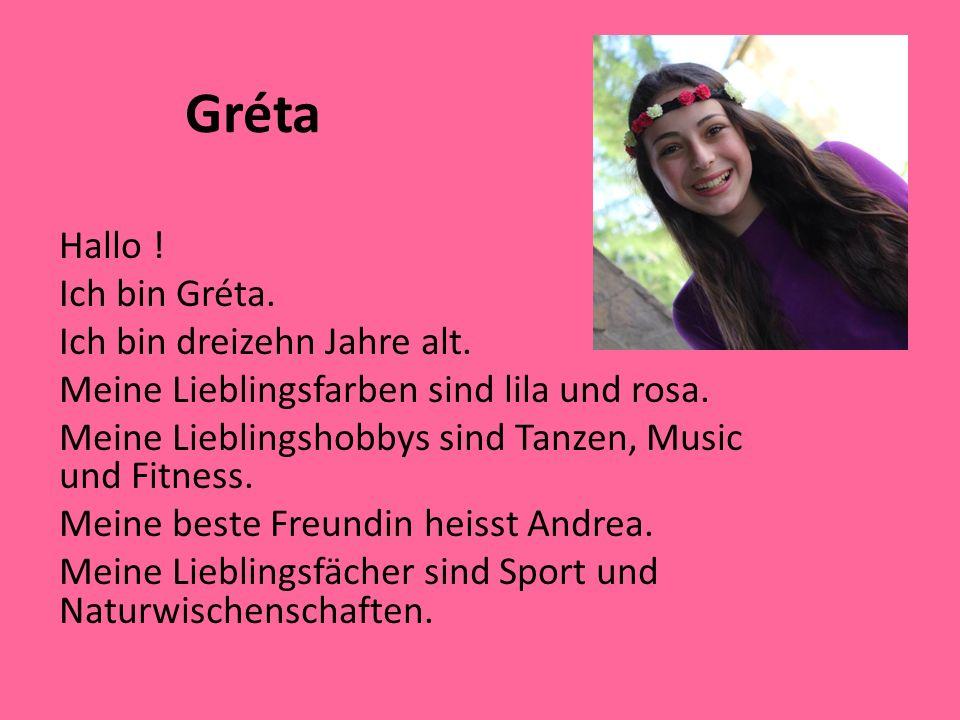 Gréta Hallo ! Ich bin Gréta. Ich bin dreizehn Jahre alt. Meine Lieblingsfarben sind lila und rosa. Meine Lieblingshobbys sind Tanzen, Music und Fitnes