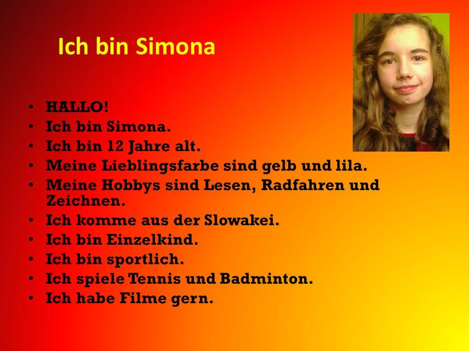 Ich bin Simona HALLO! Ich bin Simona. Ich bin 12 Jahre alt. Meine Lieblingsfarbe sind gelb und lila. Meine Hobbys sind Lesen, Radfahren und Zeichnen.