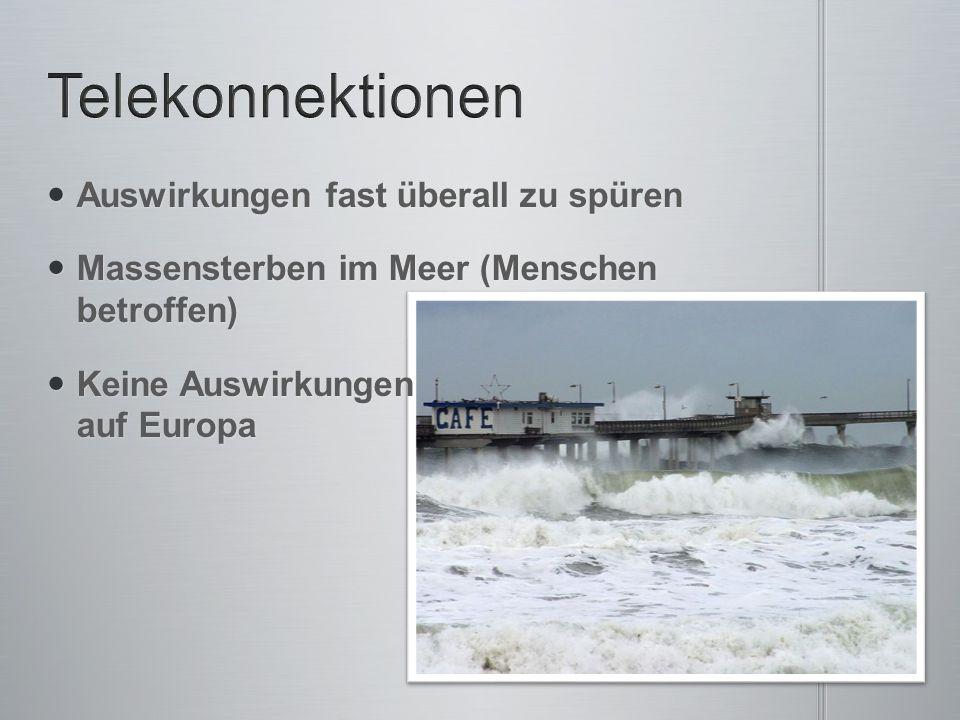 Auswirkungen fast überall zu spüren Auswirkungen fast überall zu spüren Massensterben im Meer (Menschen betroffen) Massensterben im Meer (Menschen bet