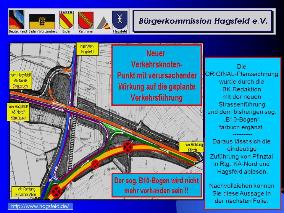 2 Montag, 16. März 2009 http://www.hagsfeld.de/ Originalplan der Stadt Karlsruhe mit neuem Abschnitt der Anbindung B10 in Richtung KA-Nord A5 und Hags