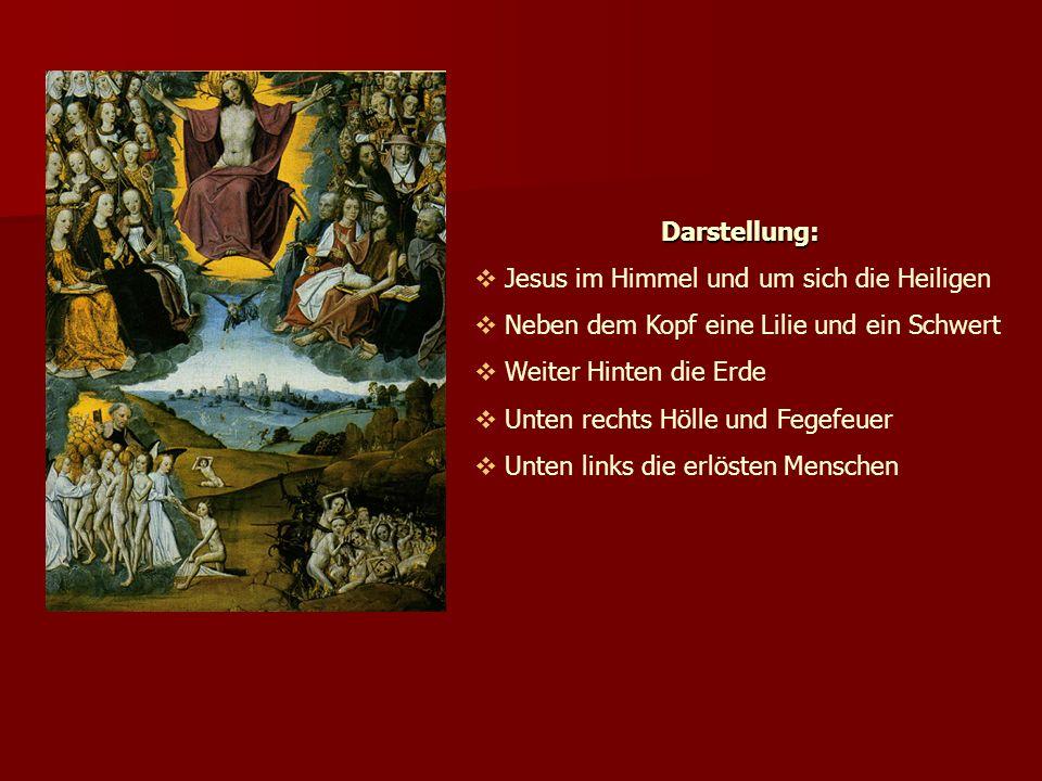 Darstellung:  Jesus im Himmel und um sich die Heiligen  Neben dem Kopf eine Lilie und ein Schwert  Weiter Hinten die Erde  Unten rechts Hölle und