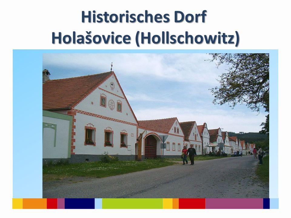 Historisches Dorf Holašovice (Hollschowitz)