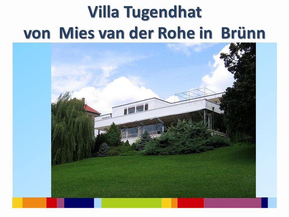 Villa Tugendhat von Mies van der Rohe in Brünn