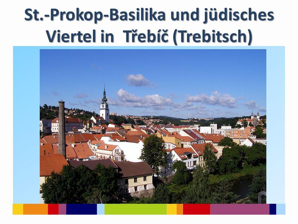 St.-Prokop-Basilika und jüdisches Viertel in Třebíč (Trebitsch)