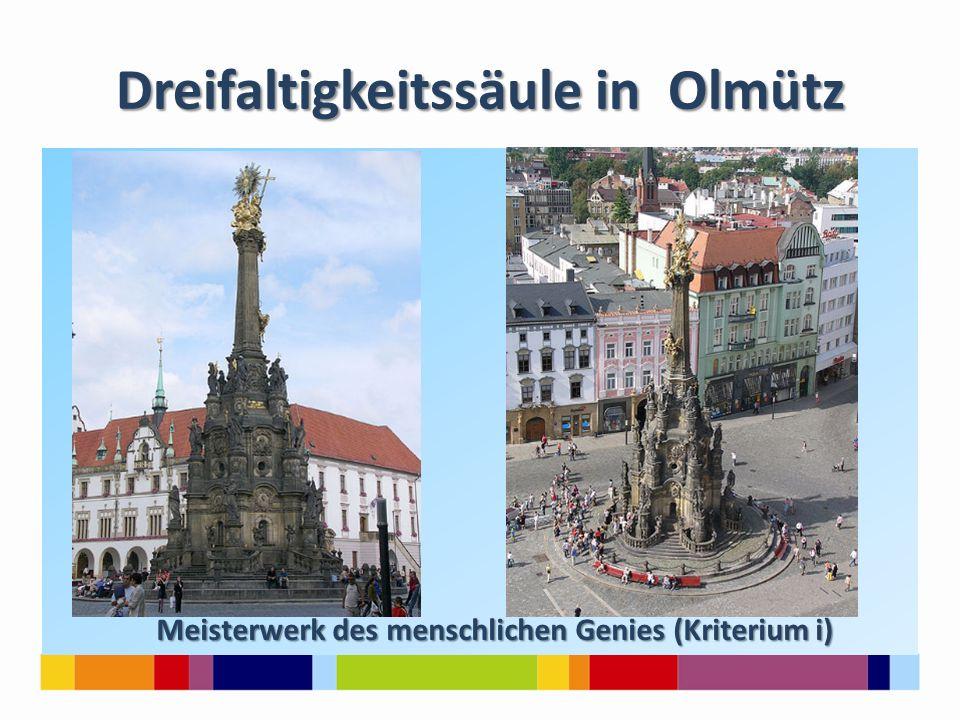 Dreifaltigkeitssäule in Olmütz Meisterwerk des menschlichen Genies (Kriterium i)