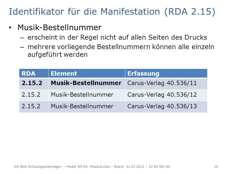 Identifikator für die Manifestation (RDA 2.15) Musik-Bestellnummer – erscheint in der Regel nicht auf allen Seiten des Drucks – mehrere vorliegende Be