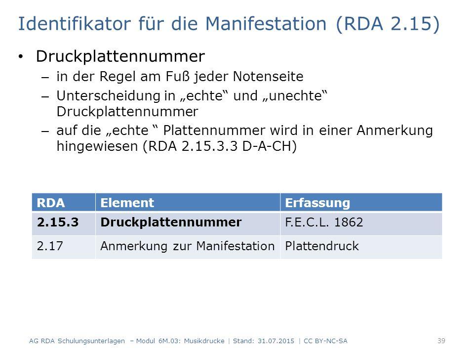 """Identifikator für die Manifestation (RDA 2.15) Druckplattennummer – in der Regel am Fuß jeder Notenseite – Unterscheidung in """"echte"""" und """"unechte"""" Dru"""