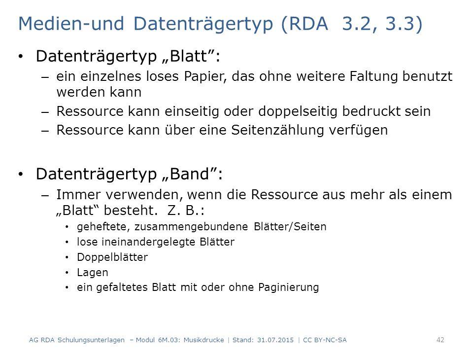 """Medien-und Datenträgertyp (RDA 3.2, 3.3) Datenträgertyp """"Blatt"""": – ein einzelnes loses Papier, das ohne weitere Faltung benutzt werden kann – Ressourc"""