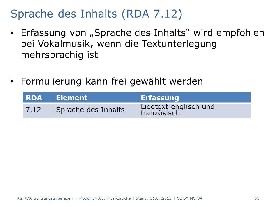 """Sprache des Inhalts (RDA 7.12) Erfassung von """"Sprache des Inhalts"""" wird empfohlen bei Vokalmusik, wenn die Textunterlegung mehrsprachig ist Formulieru"""
