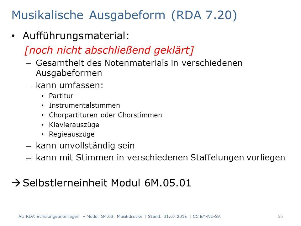 Musikalische Ausgabeform (RDA 7.20) Aufführungsmaterial: [noch nicht abschließend geklärt] – Gesamtheit des Notenmaterials in verschiedenen Ausgabefor