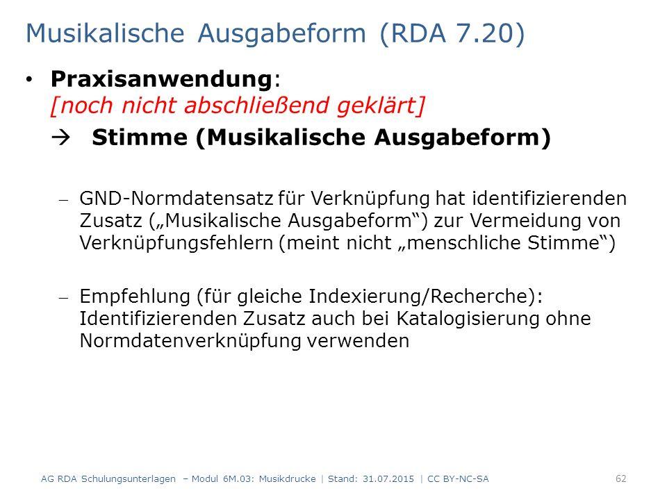 Musikalische Ausgabeform (RDA 7.20) Praxisanwendung: [noch nicht abschließend geklärt]  Stimme (Musikalische Ausgabeform) GND-Normdatensatz für Verk