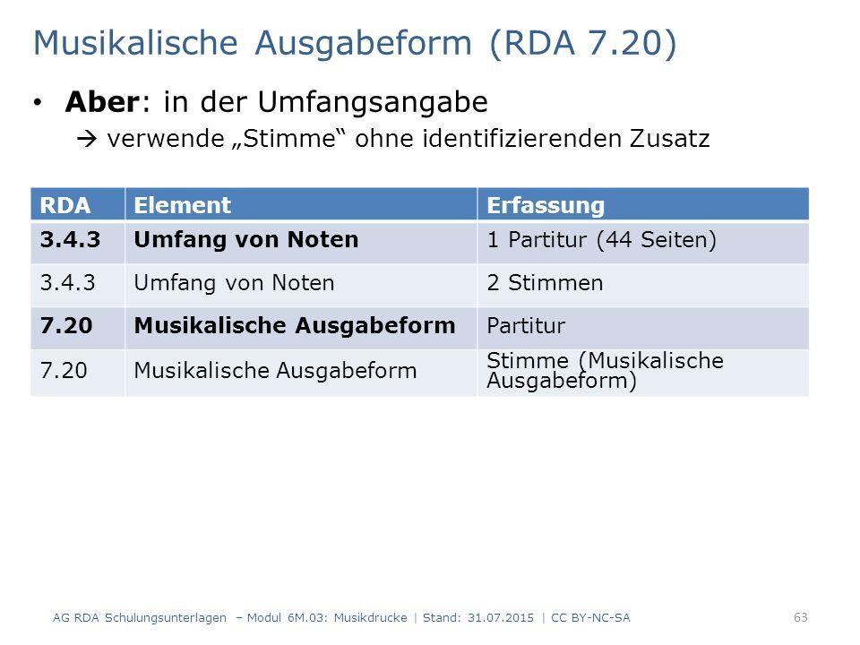 """Musikalische Ausgabeform (RDA 7.20) Aber: in der Umfangsangabe  verwende """"Stimme"""" ohne identifizierenden Zusatz AG RDA Schulungsunterlagen – Modul 6M"""