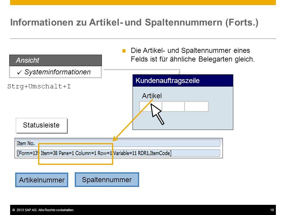 ©2013 SAP AG. Alle Rechte vorbehalten.10 Systeminformationen Informationen zu Artikel- und Spaltennummern (Forts.) Artikelnummer Statusleiste Spaltenn