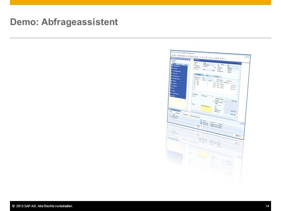 ©2013 SAP AG. Alle Rechte vorbehalten.14 Demo: Abfrageassistent
