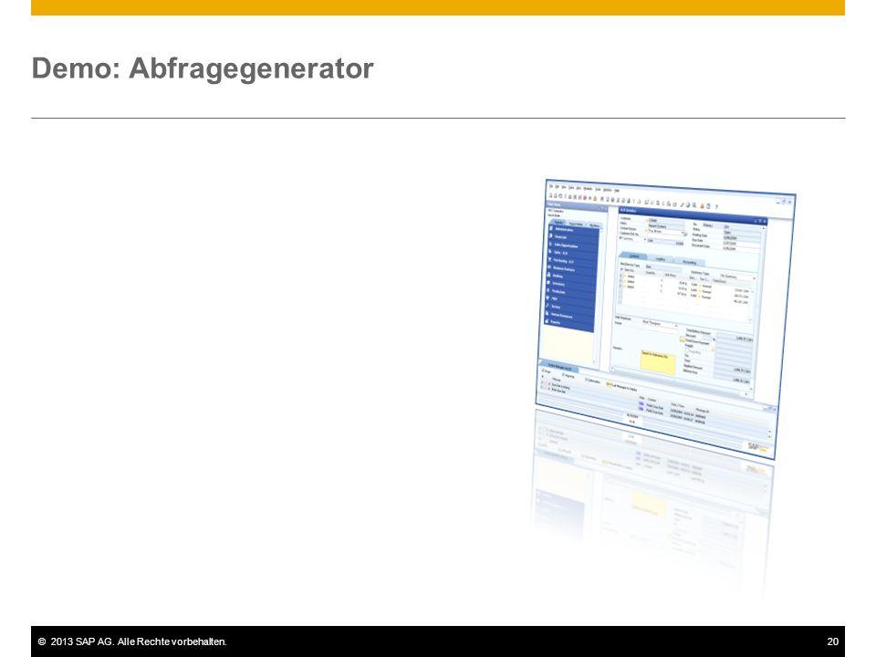 ©2013 SAP AG. Alle Rechte vorbehalten.20 Demo: Abfragegenerator