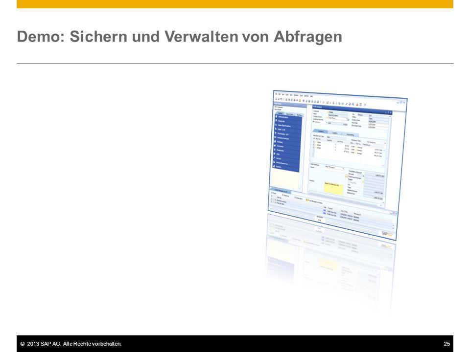 ©2013 SAP AG. Alle Rechte vorbehalten.25 Demo: Sichern und Verwalten von Abfragen