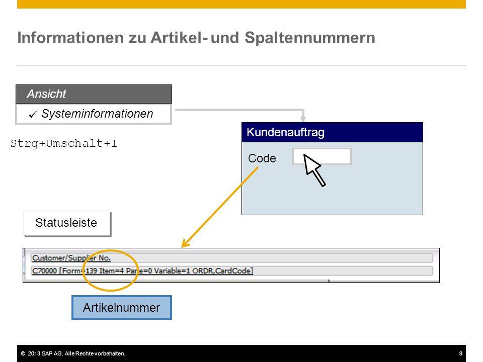 ©2013 SAP AG. Alle Rechte vorbehalten.9 Systeminformationen Informationen zu Artikel- und Spaltennummern Kundenauftrag Code Statusleiste Artikelnummer