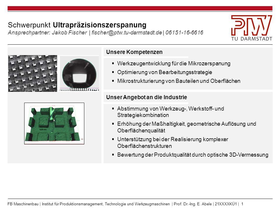 FB Maschinenbau | Institut für Produktionsmanagement, Technologie und Werkzeugmaschinen | Prof. Dr.-Ing. E. Abele | 21XXXXKÜ1 | 1 Schwerpunkt Ultraprä
