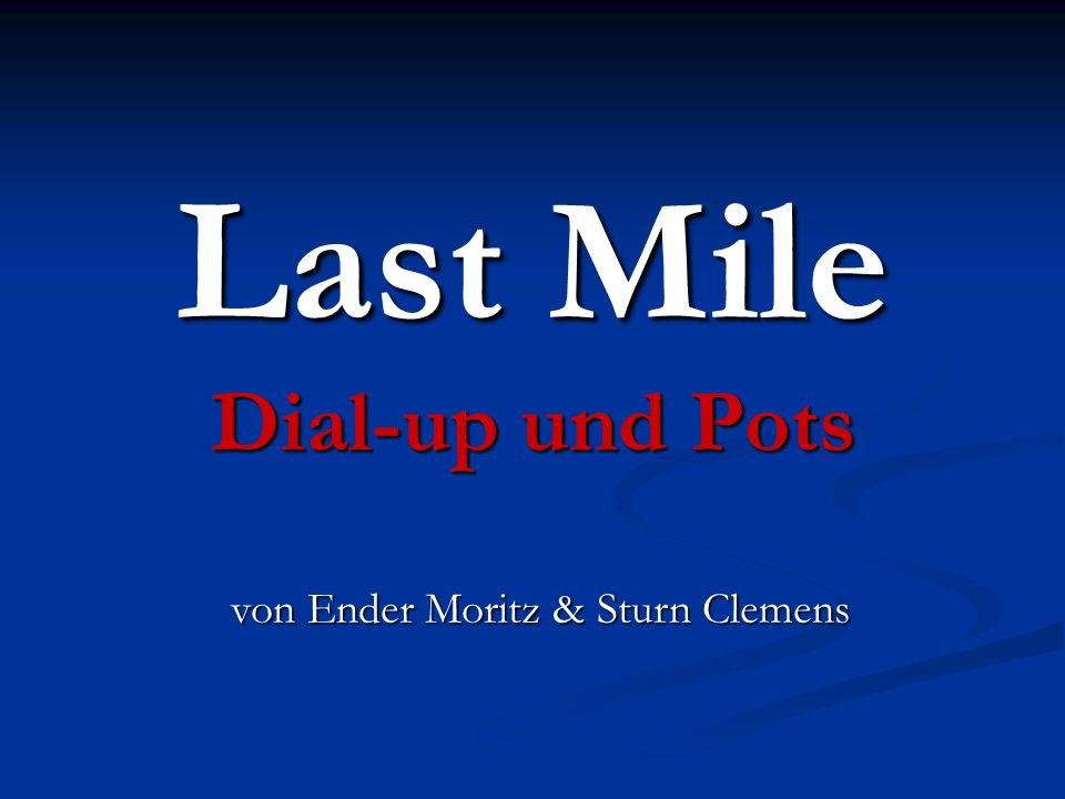 Last Mile Dial-up und Pots von Ender Moritz & Sturn Clemens