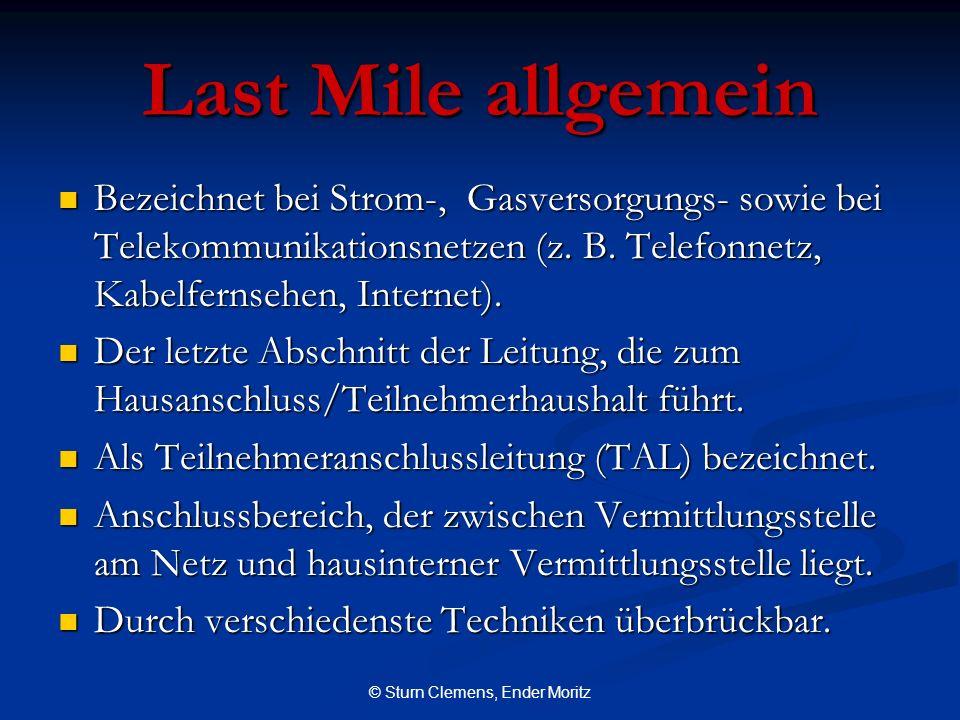 © Sturn Clemens, Ender Moritz Last Mile allgemein Bezeichnet bei Strom-, Gasversorgungs- sowie bei Telekommunikationsnetzen (z. B. Telefonnetz, Kabelf