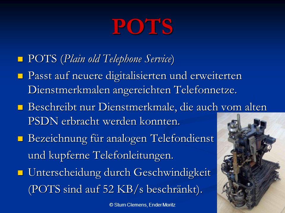 POTS POTS (Plain old Telephone Service) POTS (Plain old Telephone Service) Passt auf neuere digitalisierten und erweiterten Dienstmerkmalen angereicht