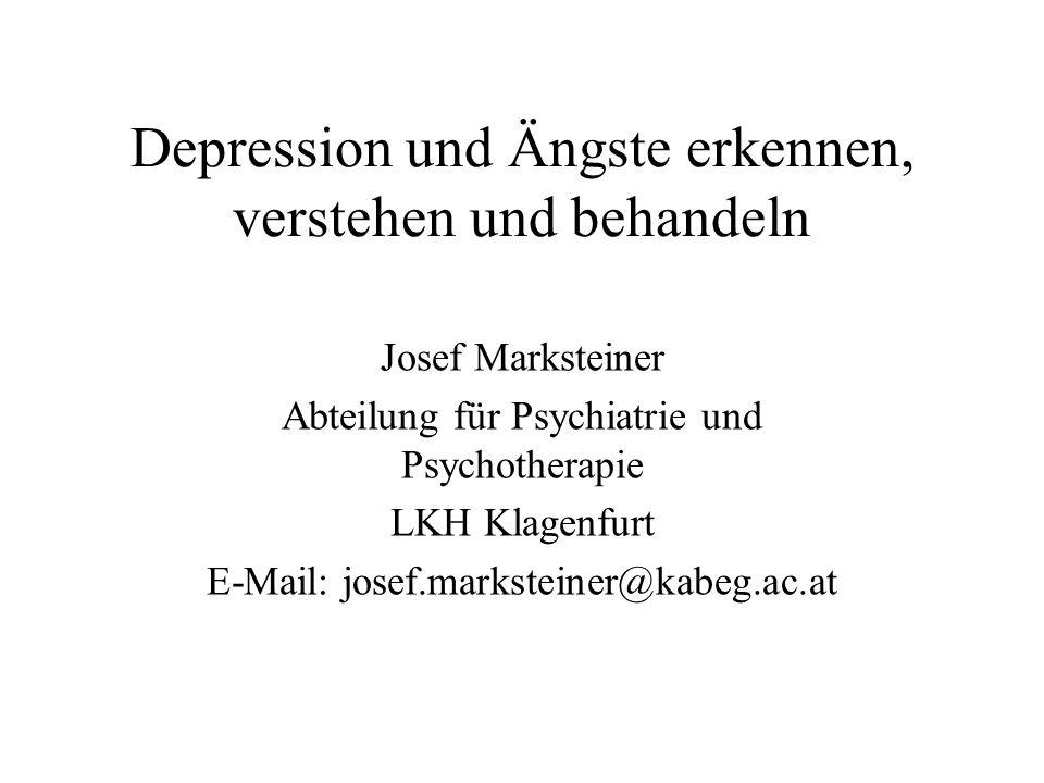 Depression und Ängste erkennen, verstehen und behandeln Josef Marksteiner Abteilung für Psychiatrie und Psychotherapie LKH Klagenfurt E-Mail: josef.ma