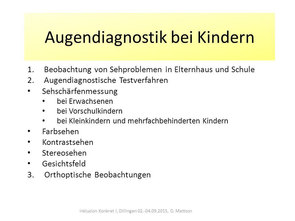 Hinweise auf Sehprobleme Inklusion Konkret I, Dillingen 02.-04.09.2015, D. Mattson