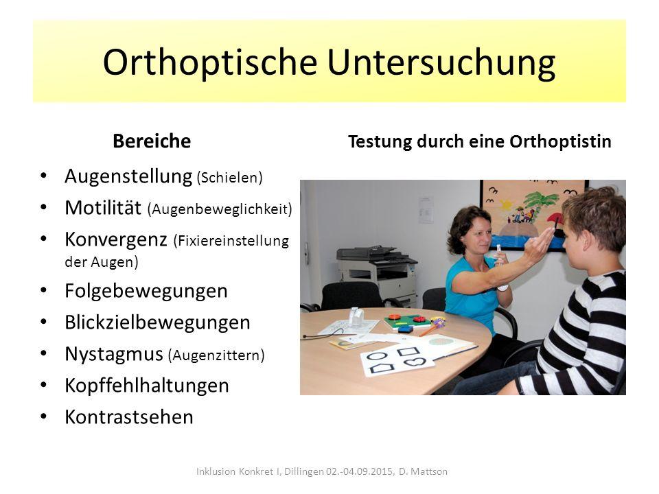 Orthoptische Untersuchung Bereiche Augenstellung (Schielen) Motilität (Augenbeweglichkei t ) Konvergenz (Fixiereinstellung der Augen) Folgebewegungen