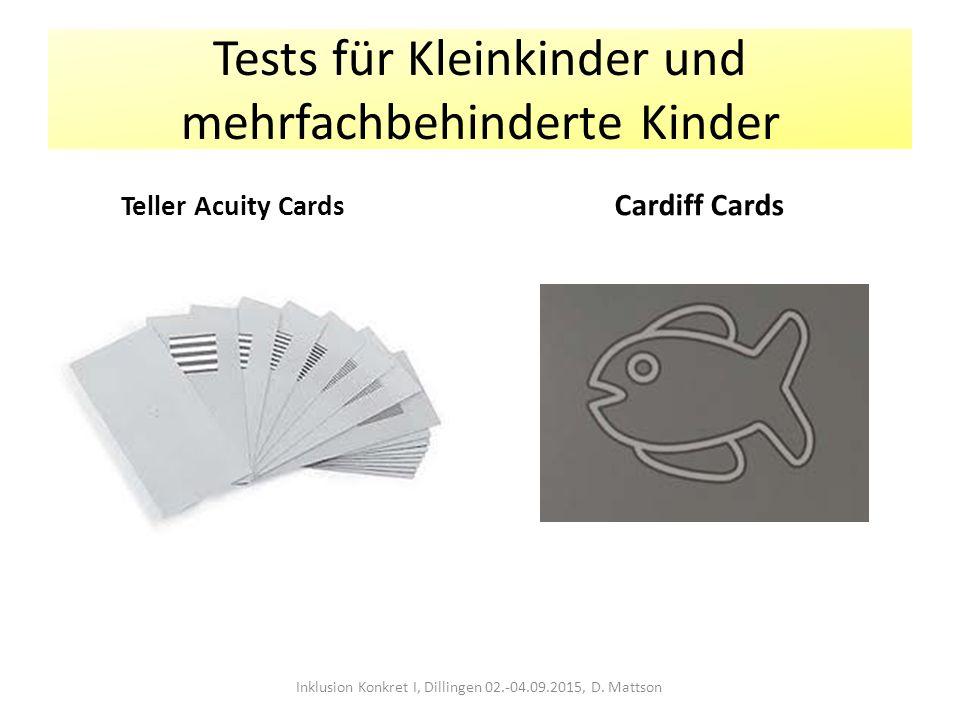 Tests für Kleinkinder und mehrfachbehinderte Kinder Teller Acuity Cards Cardiff Cards Inklusion Konkret I, Dillingen 02.-04.09.2015, D. Mattson