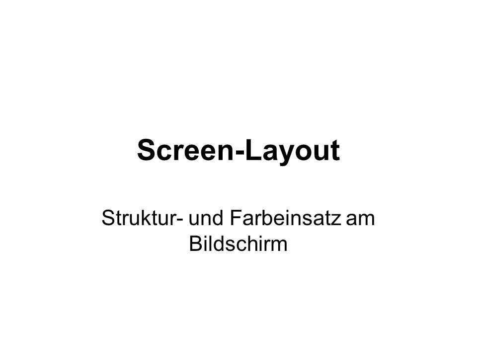 Screen-Layout Struktur- und Farbeinsatz am Bildschirm