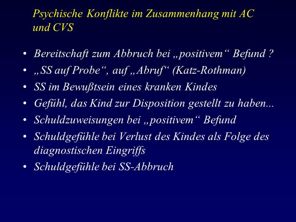 """Psychische Konflikte im Zusammenhang mit AC und CVS Bereitschaft zum Abbruch bei """"positivem Befund ."""