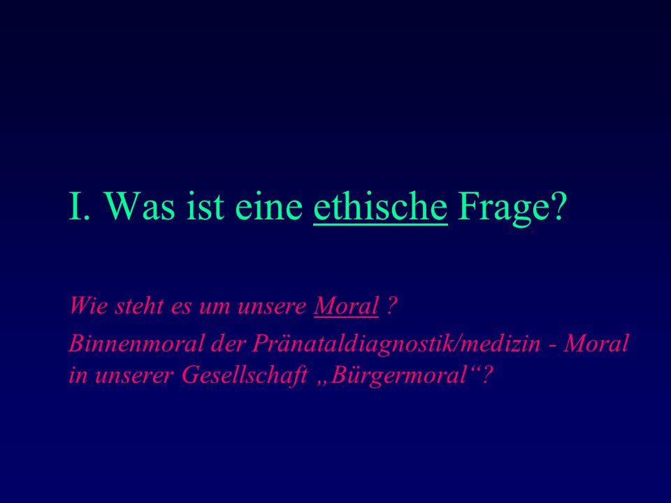 VII.Pränataldiagnostische Implikationen: Die Bewertung menschlichen Lebens...