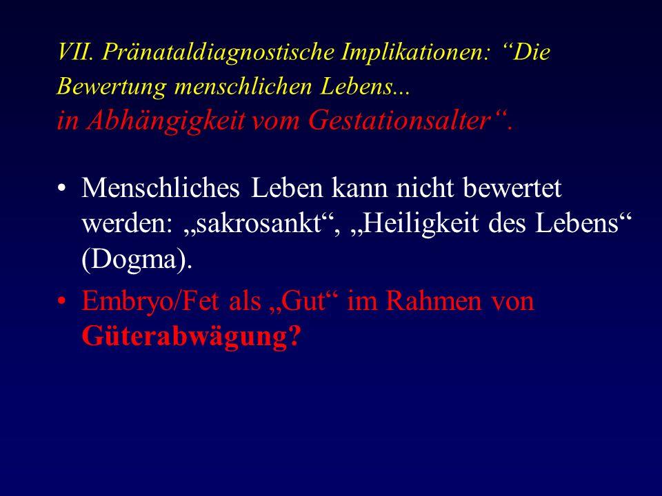 VII. Pränataldiagnostische Implikationen: Die Bewertung menschlichen Lebens...